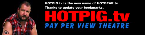 Click Here to return to HOTPIG.tv
